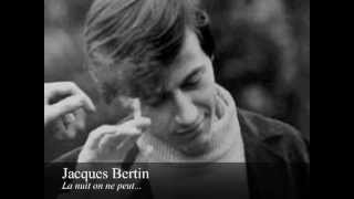 ☞ Jacques Bertin ☆ La nuit on ne peut...