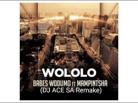 BABES WODUMO WOLOLO DJ ACE SA REMIX NEW