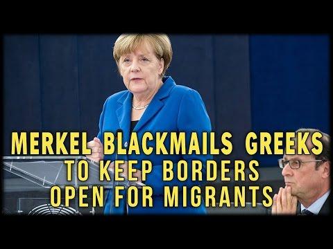 MERKEL BLACKMAILS GREEKS TO KEEP BORDERS OPEN FOR MIGRANTS