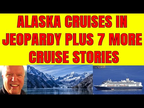 ALL ALASKA CRUISES IN JEOPARDY AS PORT OF SEATTLE CLOSES INDEFINITELY  PLUS 7 MORE CRUISE UPDATES