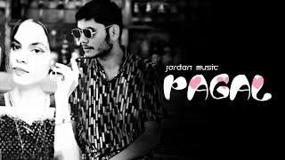 Jordan - Pagal (Official Video)