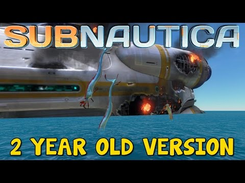 PLAYING A 2 YEAR OLD VERSION OF SUBNAUTICA! | Subnautica Update Archives