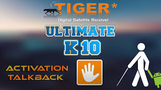 Tutorial: Comment activer TALKBACK Sur Tiger* Ultimate K10