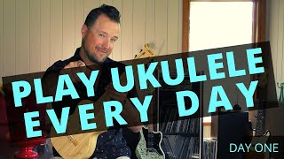 Play Ukulele Every Day | Day 1 | Tutorial + Play Along + Free PDFs
