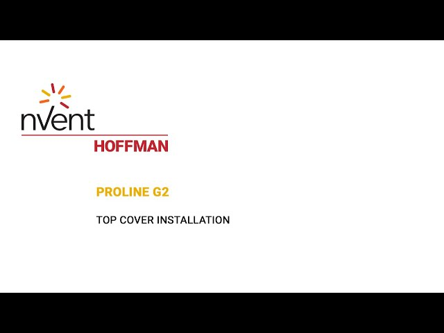 ProLine G2 Installation Video – Top Cover | nVent HOFFMAN
