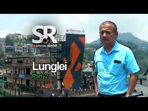 SR : Lunglei Zin Report | Episode 1 [Part 2/2] [12.05.2017]