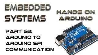 Hands On Arduino 5B:  Arduino to Arduino SPI Comm.