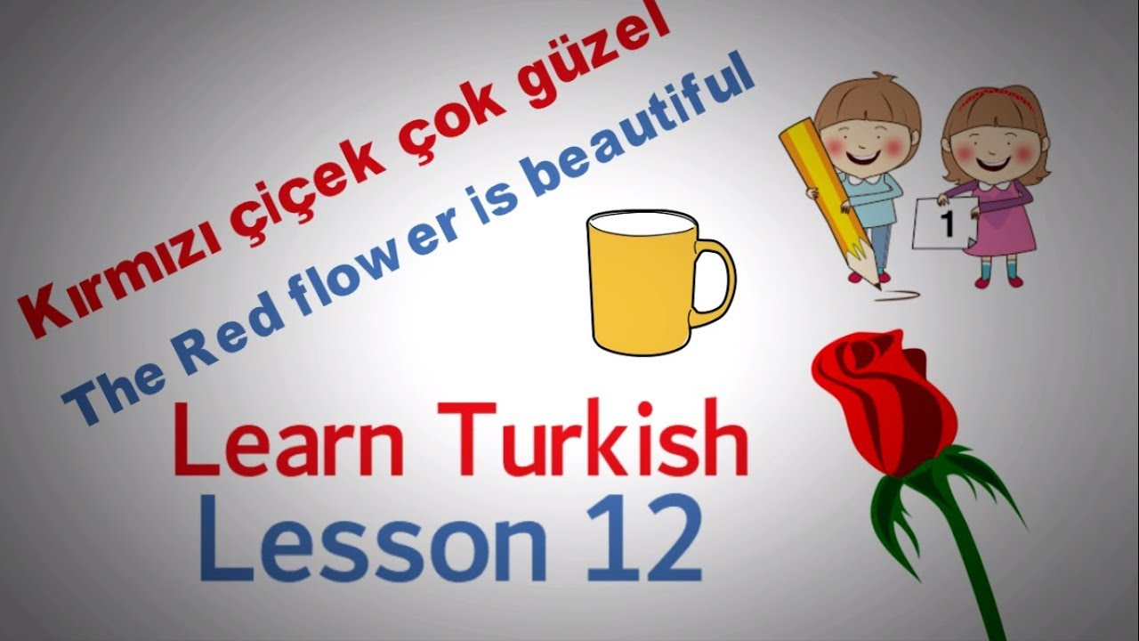 Learn Turkish Lesson 12 - Making Sentences with Turkish Colours