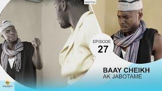BAAY CHEIKH AK DIABOTAME - Episode 27