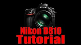 D810 Overview Training Tutorial