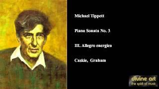 Michael Tippett, Piano Sonata No. 3, III. Allegro energico