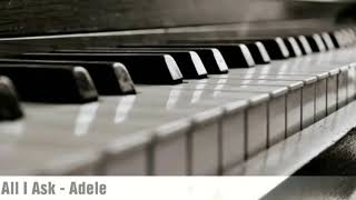 All I Ask - Adele (Piano Cover)