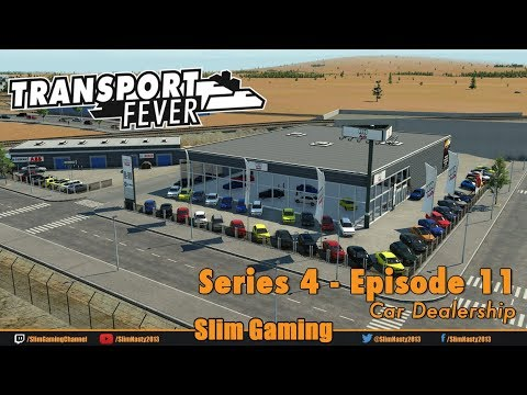 Transport Fever - Series 4 Episode 11 - Car Dealership