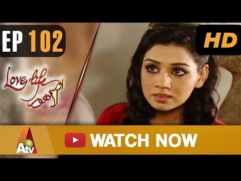 Love Life Aur Lahore - Episode 102 - ATV
