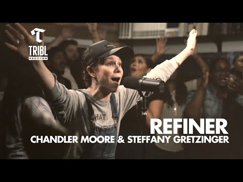 Refiner (feat. Chandler Moore and Steffany Gretzinger) - Maverick City Music   TRIBL Music