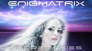 ENIGMATRIX - Sacred Skies (promo excerpt)