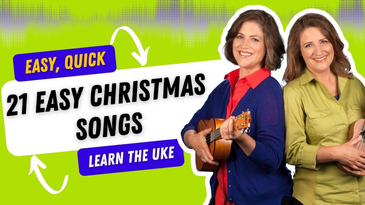 21 Easy Ukulele Songs For Christmas 21 Songs In 6 Days Learn