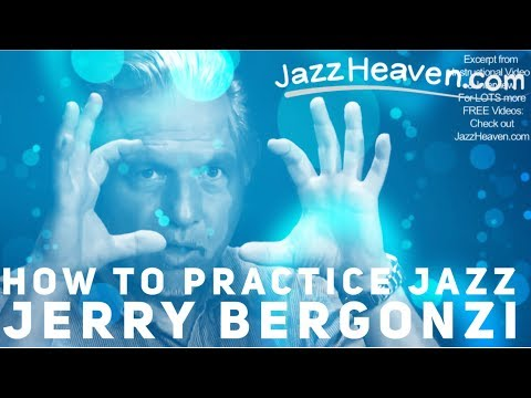*How to Practice Jazz* MASTER Jerry Bergonzi spills the beans JazzHeaven.com Video Excerpt