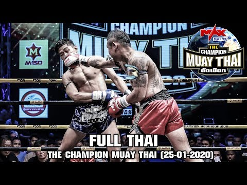 THE CHAMPION MUAY THAI - วันที่ 25 Jan 2020