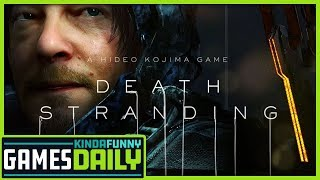 New Death Stranding Tidbits And Questions - Kinda Funny Games Daily 07.22.19