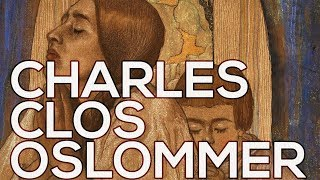 Charles Clos Olsommer: A collection of 98 works (HD)