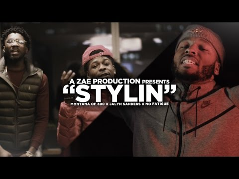 Montana Of 300 x Jalyn Sanders x No Fatigue - Stylin' (Official Video) Shot By @AZaeProduction