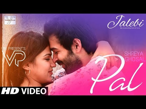 Pal – Female Version | Jalebi| Shreya Ghoshal | Varun Mitra | Rhea Chakraborty | Javed – Mohsin