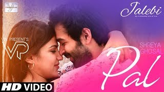 Pal Female New Version Jalebi Shreya Ghoshal Varun Mitra Rhea Chakraborty Javed Mohsin