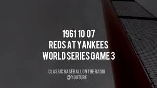 1961 10 07 Reds at Yankees World Series Game 3 Called by Bob Wolff   Waite Hoyt Complete Broadcast