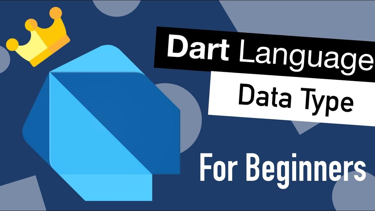 2021 Dart Programming Language Tutorial for Beginners #2 Data Type & Variable