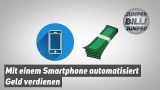 Automatisiert mit dem Smartphone Geld verdienen