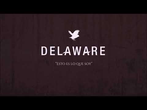 """DELAWARE - """"ESTO ES LO QUE SOY"""" (Versión Sencillo)"""