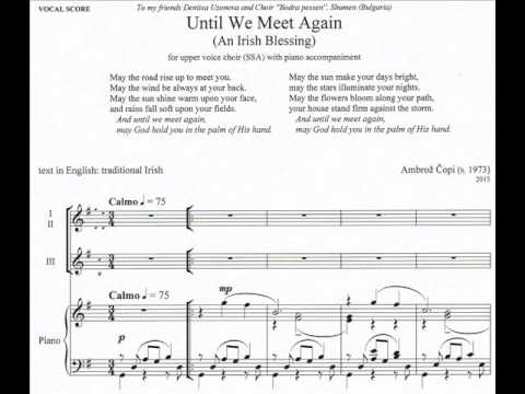Ambrož Čopi : UNTIL WE MEET AGAIN (An Irish Blessing) for SSA with piano  accompaniment