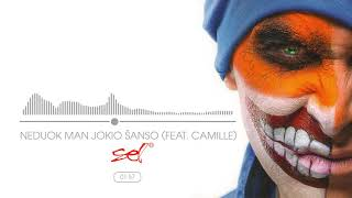 SEL - Neduok Man Jokio Šanso (Feat. Camille) (Official Audio)