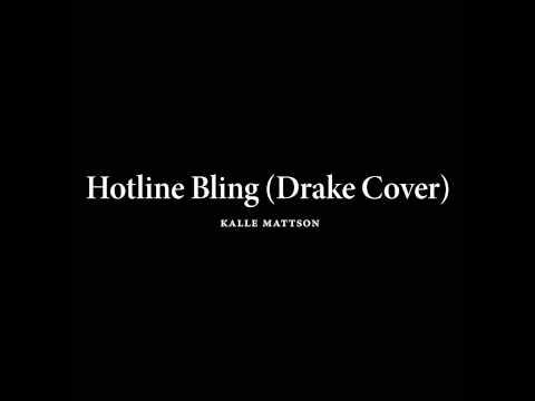 """Kalle Mattson –""""Hotline Bling"""" (Drake Cover)"""