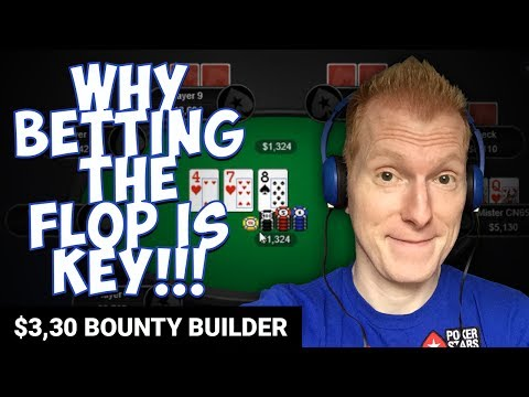 BET THAT FLOP!!! $3,30 BOUNTY BUILDER [Twitch Poker Strategy]