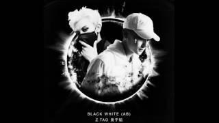 Huang Zi Tao (Z.TAO) - Black White (AB)  MP3/DL