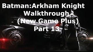 Batman: Arkham Knight Walkthrough - Part 13