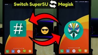 How To Switch From SuperSU To Magisk (NO DATA LOSS) | Magisk To SuperSU