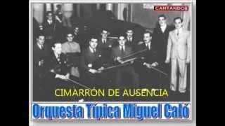 MIGUEL CALÓ -  ROBERTO ARRIETA -  CIMARRÓN DE AUSENCIA  - MILONGA