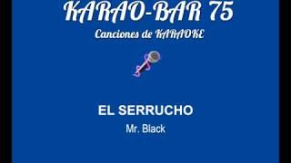Mr Black - El serrucho KARAOKE