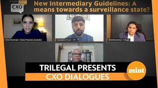 Trilegal_Mint CXO Dialogues : New Intermediary guidelines: A means towards a surveillance state?