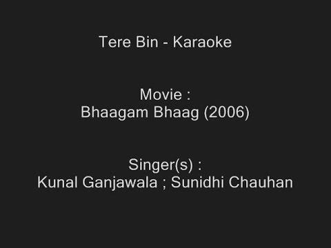 Tere Bin - Karaoke - Bhaagam Bhaag (2006) - Kunal Ganjawala ; Sunidhi Chauhan
