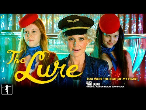 You Were The Beat Of My Heart - The Lure Soundtrack (Official Video)