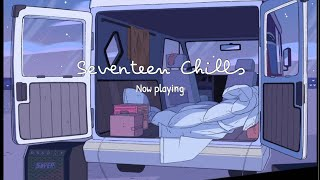 [PLAYLIST] SEVENTEEN (세븐틴) Chills playlist (for study and relax)