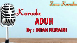 KARAOKE ADUH (INTAN NURAINI)