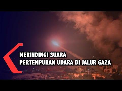 Mencekam! Begini Suara Pertempuran Udara Israel VS Palestina di Jalur Gaza