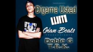 Doble G T.R.K - Dígame Usted [Ft. GianBeat] (Prod. by GianBeat)  (Argentina - Perú)