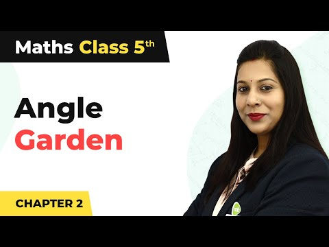 Angle Garden - Shapes and Angles   Class 5 Maths