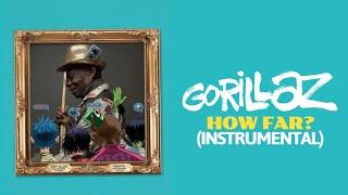 Gorillaz • How Far? ft. Tony Allen & Skepta (Instrumental)